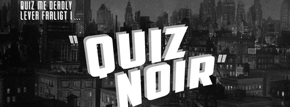 Quiz Noir | Nya Filmquizet