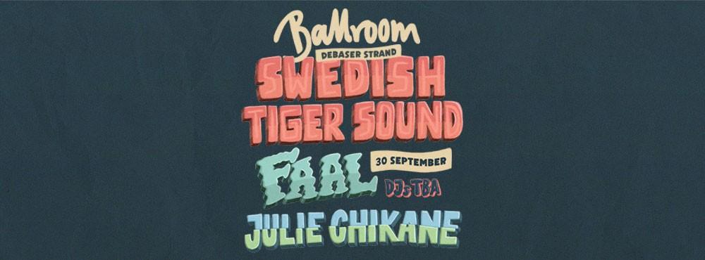 Swedish Tiger Sound   Faal   Julie Chikane   DJ Big T + more