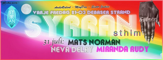 SYRRAN: DJs NevaDeelay (Malcriada) + Mats Norman (Mashup International, Maskinen) + Miranda Rudy + Sister Justice
