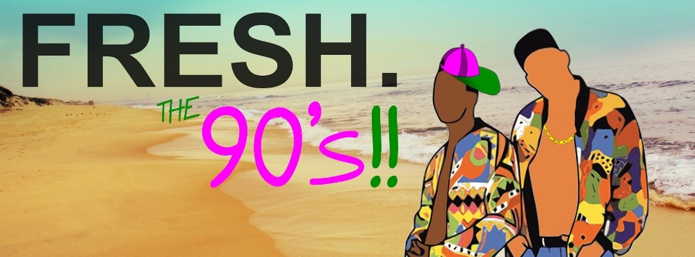 FRESH. An Evening with... The 90s!