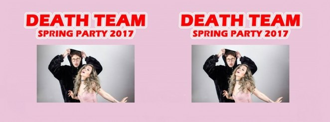 DEATH TEAM SPRING PARTY 2017 | Death Team | Dolly Style